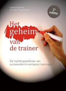 Het geheim van de trainer. Relevante literatuur voor het trainingsvak. Goedvolk in training